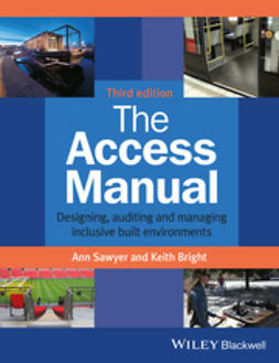 Sawyer, Ann - The Access Manual: Designing, Auditing and Managing Inclusive Built Environments, ebook