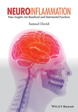 David, Samuel - Neuroinflammation: New Insights into Beneficial and Detrimental Functions, ebook