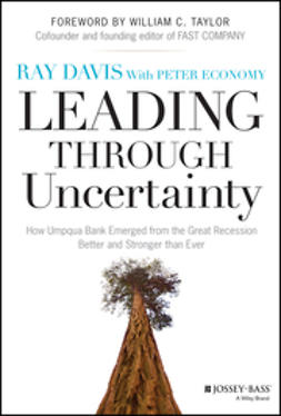 Davis, Raymond P. - Leading Through Uncertainty: How Umpqua Bank Emerged from the Great Recession Better and Stronger than Ever, ebook