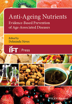 Neves, Deliminda - Anti-Ageing Nutrients: Evidence-Based Prevention of Age-Associated Diseases, ebook