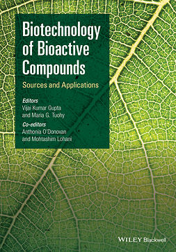 Gupta, Vijai Kumar - Biotechnology of Bioactive Compounds: Sources and Applications, ebook