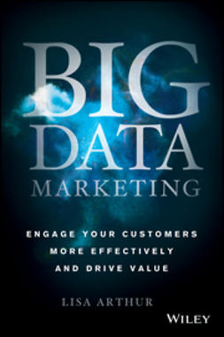 Arthur, Lisa - Big Data Marketing: Engage Your Customers More Effectively and Drive Value, ebook