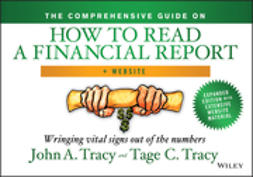Tracy, John A. - The Comprehensive Guide on How to Read a Financial Report: Wringing Vital Signs Out of the Numbers, e-kirja