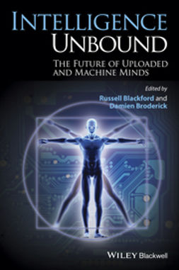 Blackford, Russell - Intelligence Unbound: The Future of Uploaded and Machine Minds, ebook