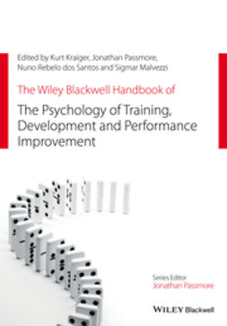 Kraiger, Kurt - The Wiley Blackwell Handbook of the Psychology of Training, Development, and Performance Improvement, ebook
