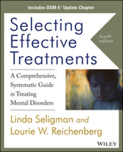 Seligman, Linda - Selecting Effective Treatments: A Comprehensive, Systematic Guide to Treating Mental Disorders, DSM-5 E-Chapter Update, ebook