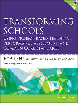 Kingston, Sally - Transforming Schools Using Project-Based Learning, Performance Assessment, and Common Core Standards, e-kirja