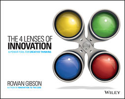 Gibson, Rowan - The Four Lenses of Innovation: A Power Tool for Creative Thinking, e-bok