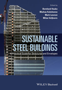 Veljkovic, Milan - Sustainable Steel Buildings: A Practical Guide for Structures and Envelopes, ebook
