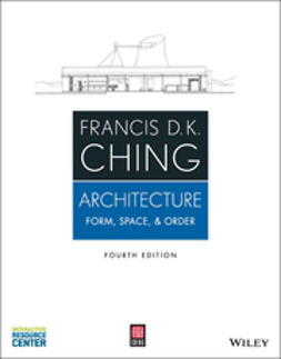 Ching, Francis D. K. - Architecture: Form, Space, and Order, e-kirja