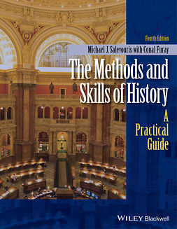 Furay, Conal - The Methods and Skills of History: A Practical Guide, ebook