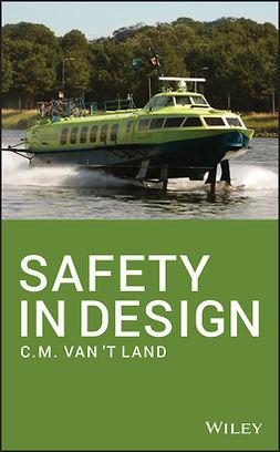 Land, C.M. van 't - Safety in Design, e-kirja
