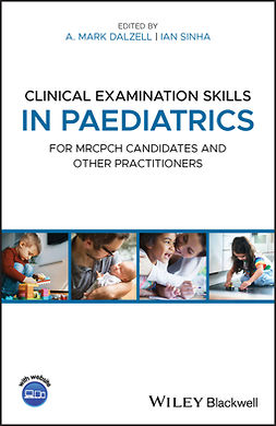 Dalzell, A. Mark - Clinical Examination Skills in Paediatrics: For MRCPCH Candidates and Other Practitioners, e-kirja