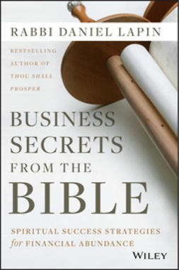 Lapin, Daniel - Business Secrets from the Bible: Spiritual Success Strategies for Financial Abundance, ebook