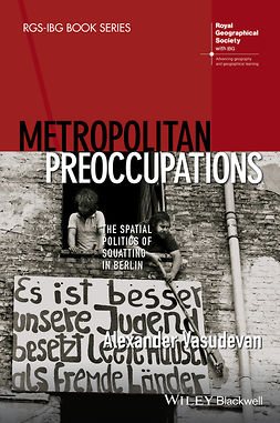 Vasudevan, Alexander - Metropolitan Preoccupations: The Spatial Politics of Squatting in Berlin, e-bok