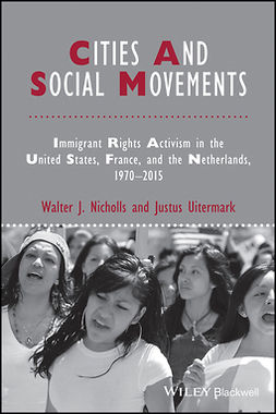 Nicholls, Walter J. - Cities and Social Movements: Immigrant Rights Activism in the US, France, and the Netherlands, 1970-2015, e-bok