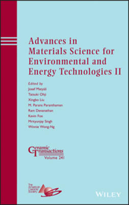 Matyas, Josef - Advances in Materials Science for Environmental and Energy Technologies II: Ceramic Transactions, Volume 241, ebook