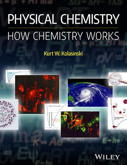 Kolasinski, Kurt W. - Physical Chemistry: How Chemistry Works, ebook