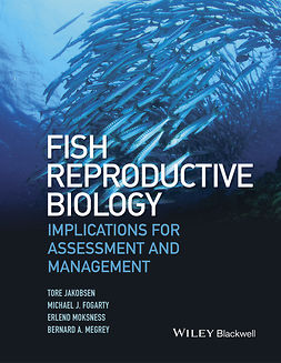 Fogarty, Michael J. - Fish Reproductive Biology: Implications for Assessment and Management, ebook