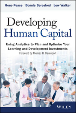 Beresford, Barbara - Developing Human Capital: Using Analytics to Plan and Optimize Your Learning and Development Investments, ebook