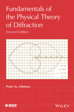 Ufimtsev, Pyotr Ya. - Fundamentals of the Physical Theory of Diffraction, e-bok