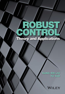 Liu, Kang-Zhi - Robust Control: Theory and Applications, ebook