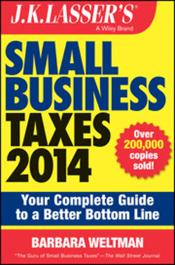 Weltman, Barbara - J.K. Lasser's Small Business Taxes 2014: Your Complete Guide to a Better Bottom Line, ebook