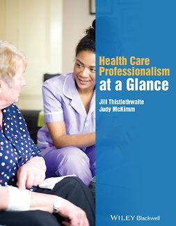 McKimm, Judy - Health Care Professionalism at a Glance, e-bok