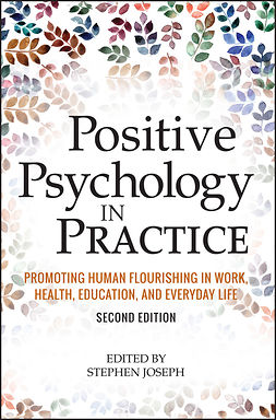 Joseph, Stephen - Positive Psychology in Practice: Promoting Human Flourishing in Work, Health, Education, and Everyday Life, e-bok
