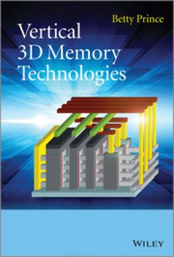 Prince, Betty - Vertical 3D Memory Technologies, ebook