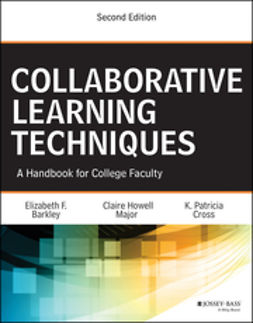 Barkley, Elizabeth F. - Collaborative Learning Techniques: A Handbook for College Faculty, e-bok