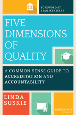 Ikenberry, Stan - Five Dimensions of Quality: A Common Sense Guide to Accreditation and Accountability, ebook