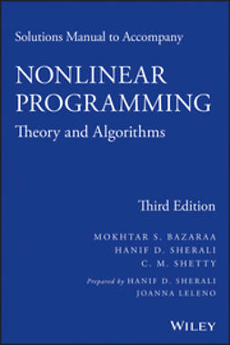 Bazaraa, Mokhtar S. - Solutions Manual to Accompany Nonlinear Programming: Theory and Algorithms, ebook
