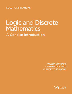Conradie, Willem - Logic and Discrete Mathematics: A Concise Introduction, Solutions Manual, ebook