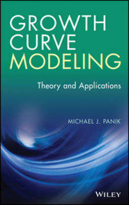 Panik, Michael J. - Growth Curve Modeling: Theory and Applications, e-kirja