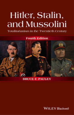 Pauley, Bruce F. - Hitler, Stalin, and Mussolini: Totalitarianism in the Twentieth Century, ebook