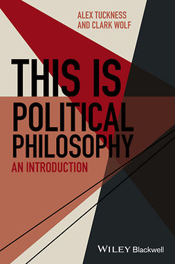 Tuckness, Alex - This Is Political Philosophy: An Introduction, e-kirja