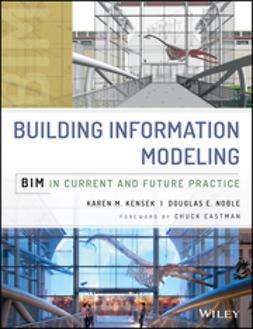Kensek, Karen - Building Information Modeling: BIM in Current and Future Practice, ebook