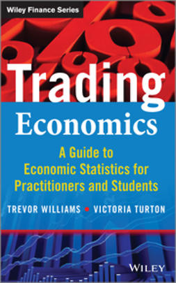 Turton, Victoria - Trading Economics: A Guide to the Use of Economic Statistics for Traders & Practitioners + Website, ebook