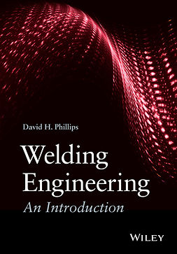 Phillips, David H. - Welding Engineering: An Introduction, ebook