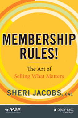 Jacobs, Sheri - Membership Rules! The Art of Selling What Matters, e-bok