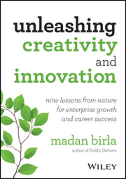 Birla, Madan - Unleashing Creativity and Innovation: Nine Lessons from Nature for Enterprise Growth and Career Success, ebook