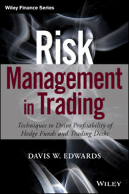 Edwards, Davis - Risk Management in Trading: Techniques to Drive Profitability of Hedge Funds and Trading Desks, e-bok
