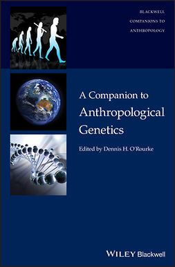 O'Rourke, Dennis H. - A Companion to Anthropological Genetics, e-bok