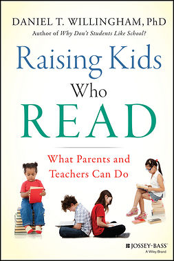 Willingham, Daniel T. - Raising Kids Who Read: What Parents and Teachers Can Do, e-kirja