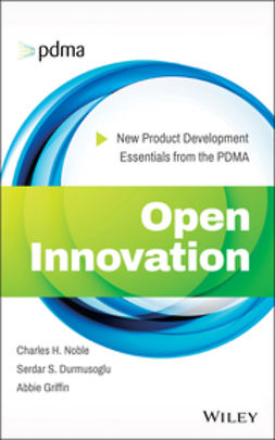 Durmusoglu, Serdar S. - Open Innovation: New Product Development Essentials from the PDMA, e-bok