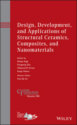 Singh, Dileep - Design, Development, and Applications of Structural Ceramics, Composites, and Nanomaterials: Ceramic Transactions, Volume 244, ebook
