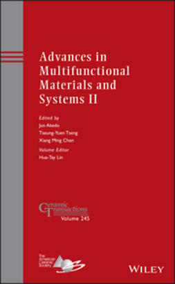 Akedo, Jun - Advances in Multifunctional Materials and Systems II: Ceramic Transactions, Volume 245, ebook