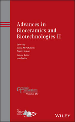 Narayan, Roger - Advances in Bioceramics and Biotechnologies II: Ceramic Transactions, Volume 247, ebook