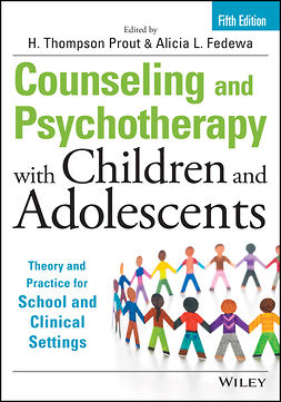 Fedewa, Alicia L. - Counseling and Psychotherapy with Children and Adolescents: Theory and Practice for School and Clinical Settings, e-bok